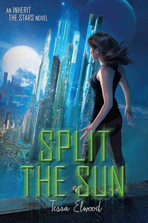 Split the Sun: An Inherit the Stars Novel