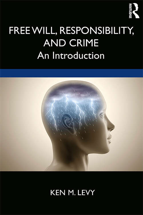 Free Will, Responsibility, and Crime: An Introduction