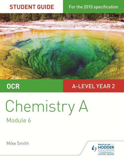 OCR Chemistry A Student Guide 4: Organic chemistry and analysis