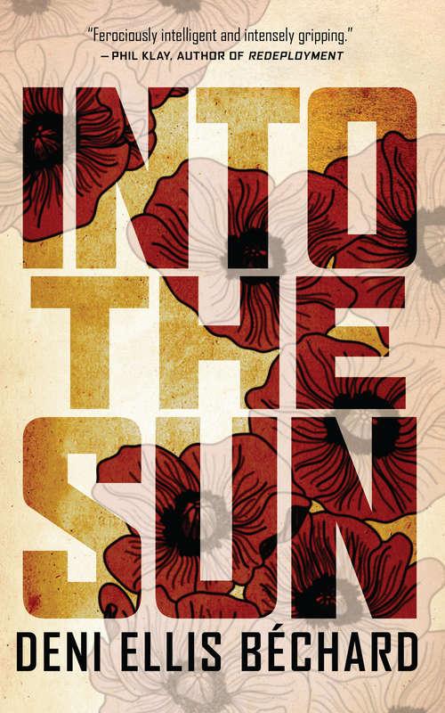 Into the Sun: A Novel
