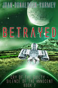 Betrayed: Cry of the Guilty Silence of the Innocent (Cry of the Guilty Silence of the Innocent #2)