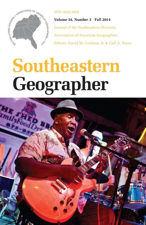 Southeastern Geographer, Volume 54, #3 (Fall #2014)