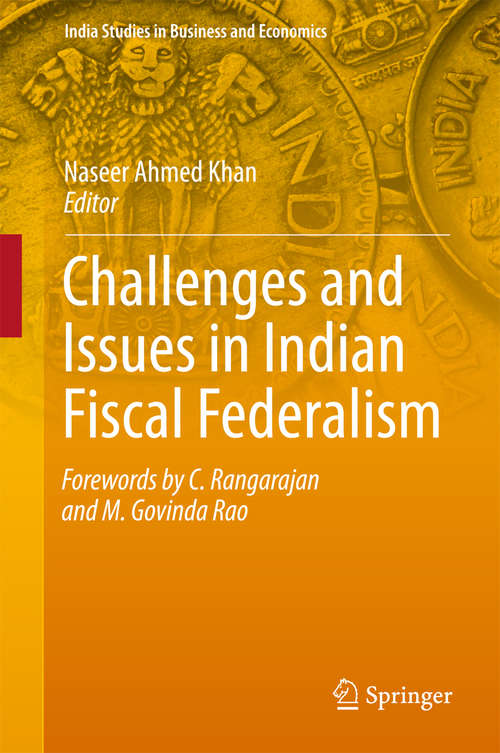 Challenges and Issues in Indian Fiscal Federalism (India Studies in Business and Economics)