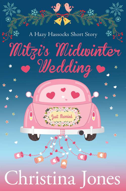 Mitzi's Midwinter Wedding: A Hazy Hassocks Short Story (The\hazy Hassocks Ser.)