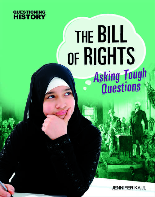 The Bill of Rights: Asking Tough Questions (Questioning History)
