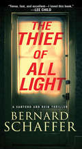 The Thief of All Light: Santero And Rein Thriller (Santero And Rein Thriller Series #1)