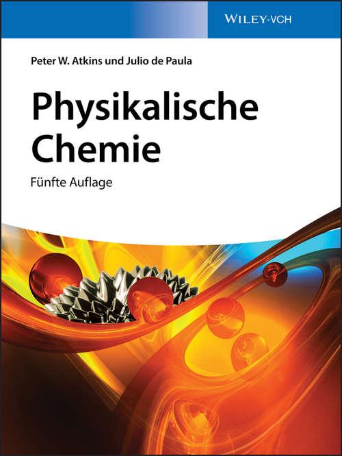 Physikalische Chemie: Für Natur- Und Ingenieurwissenschaftliche Studiengänge (Wiley-VCH-Lehrbuchkollektion 1)