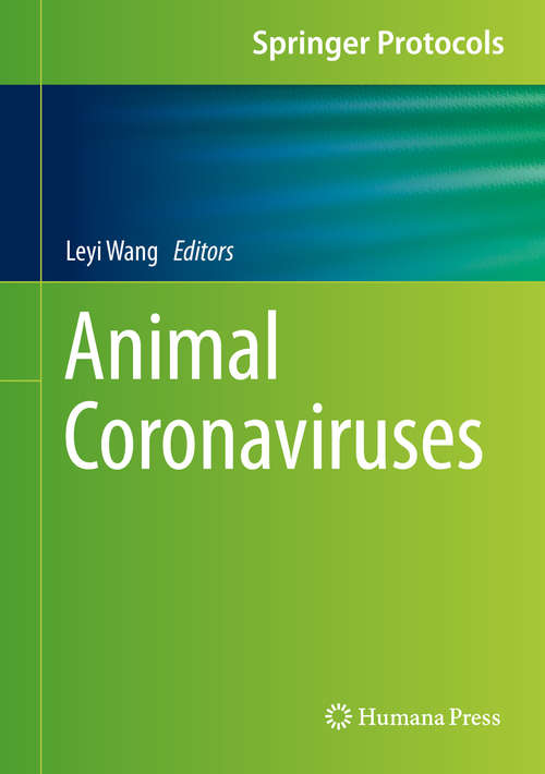 Animal Coronaviruses (Springer Protocols Handbooks)