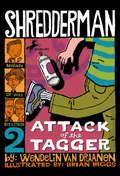 Shredderman: Attack of the Tagger (Shredderman #2)