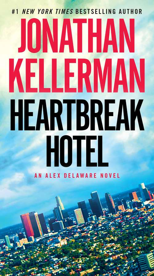 Heartbreak Hotel: An Alex Delaware Novel