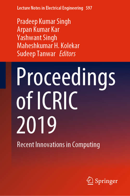 Proceedings of ICRIC 2019: Recent Innovations in Computing (Lecture Notes in Electrical Engineering #597)