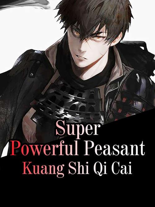 Super Powerful Peasant