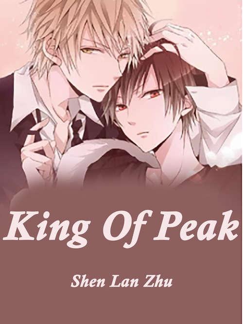 King Of Peak: Volume 1 (Volume 1 #1)