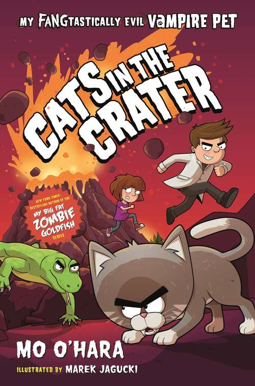 Cats in the Crater: My FANGtastically Evil Vampire Pet (My FANGtastically Evil Vampire Pet #3)