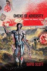 Omens of Adversity: Tragedy, Time, Memory, Justice
