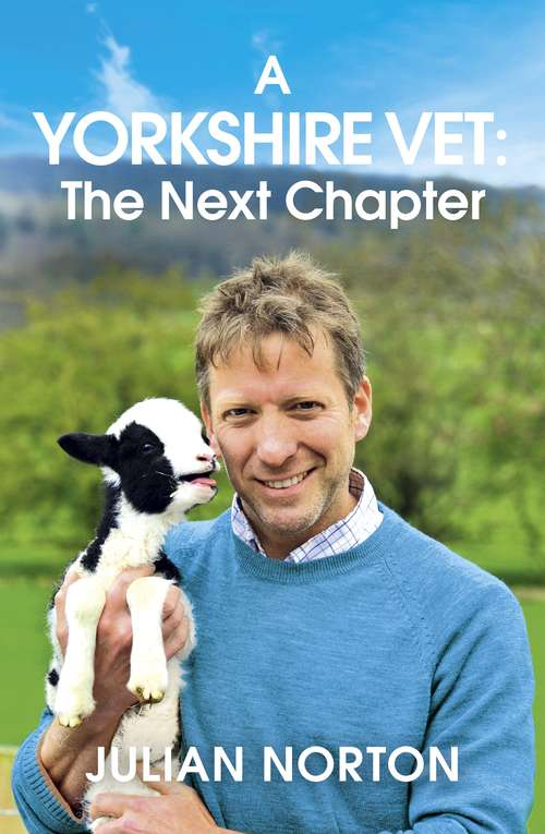A Yorkshire Vet: The Next Chapter