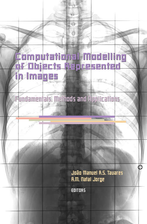 Computational Modelling of Objects Represented in Images. Fundamentals, Methods and Applications: Proceedings of the International Symposium CompIMAGE 2006 (Coimbra, Portugal, 20-21 October 2006) (Lecture Notes In Computer Science / Image Processing, Computer Vision, Pattern Recognition, And Graphics Ser.)