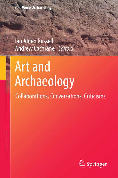 Art and Archaeology: Collaborations, Conversations, Criticisms (One World Archaeology #11)