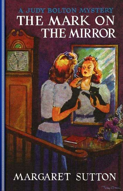 The Mark on the Mirror (Judy Bolton Mysteries #15)