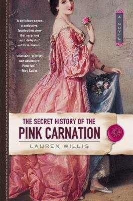 The Secret History of the Pink Carnation (Pink Carnation #1)