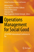 Operations Management for Social Good: 2018 POMS International Conference in Rio (Springer Proceedings in Business and Economics)