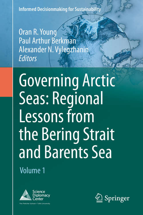 Governing Arctic Seas: Volume 1 (Informed Decisionmaking for Sustainability)