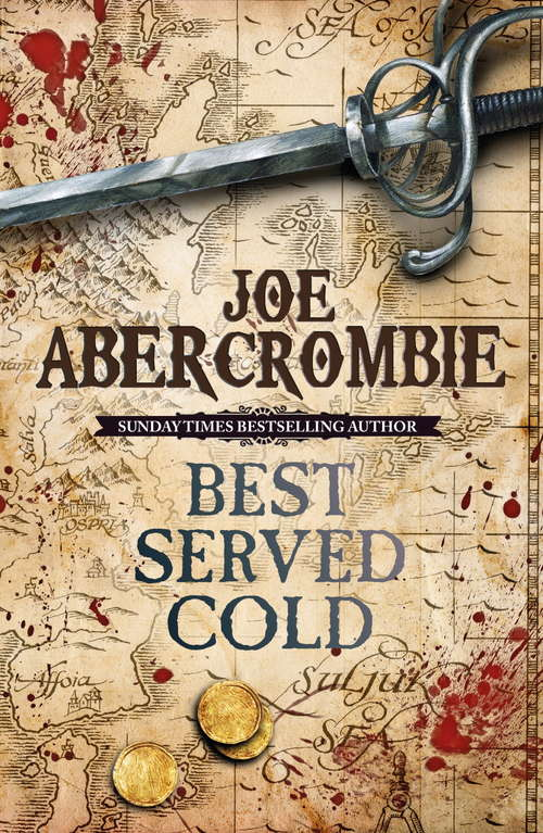 Best Served Cold: A First Law Novel (World of the First Law)