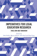 Imperatives for Legal Education Research: Then, Now and Tomorrow (Emerging Legal Education)