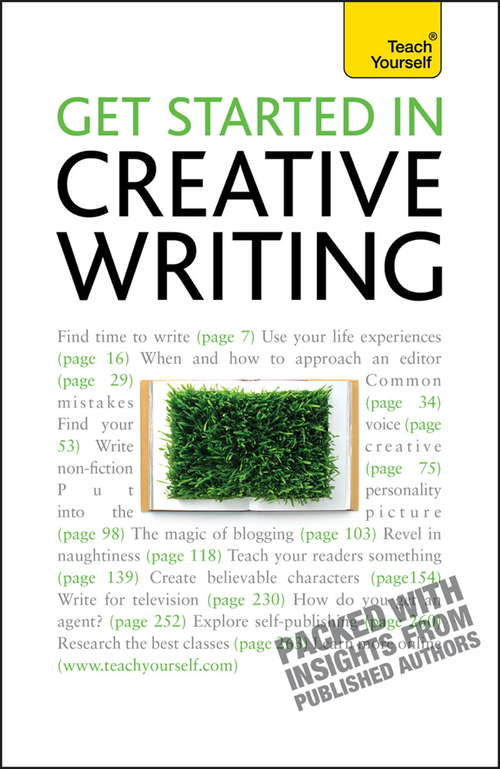 Get Started In Creative Writing: Teach Yourself (Ty Creative Writing Ser.)