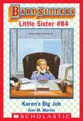 Karen's Big Job (Baby-Sitters Little Sister #84)