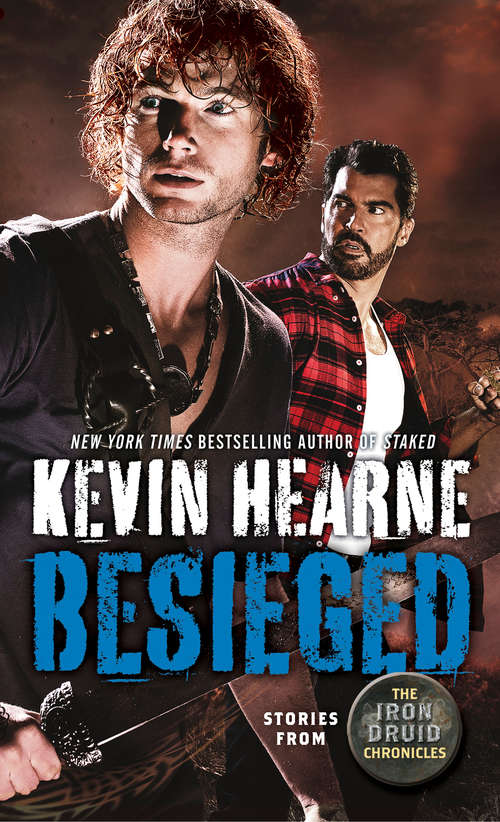 Besieged: Stories from The Iron Druid Chronicles (The Iron Druid Chronicles #13)