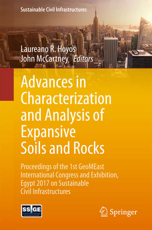 Advances in Characterization and Analysis of Expansive Soils and Rocks: Proceedings of the 1st GeoMEast International Congress and Exhibition, Egypt 2017 on Sustainable Civil Infrastructures (Sustainable Civil Infrastructures)