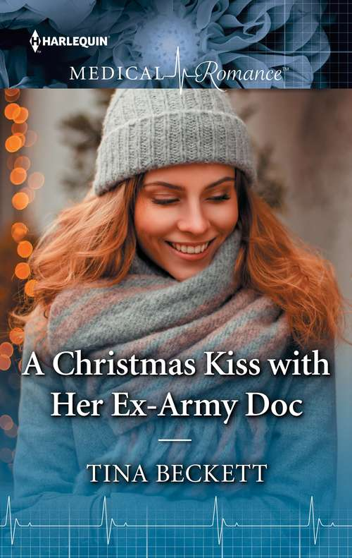 A Christmas Kiss with Her Ex-Army Doc: A Christmas Kiss With Her Ex-army Doc / Second Chance With The Surgeon (Harlequin Lp Medical Ser.)