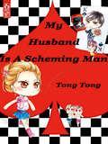 My Husband Is A Scheming Man: Volume 1 (Volume 1 #1)