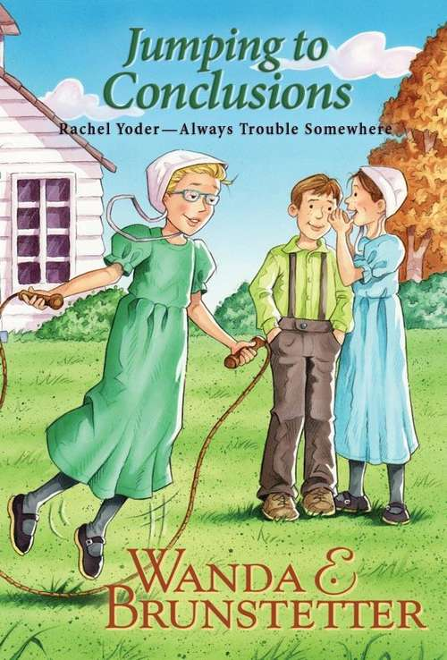 Jumping To Conclusions (Rachel Yoder, Always Trouble Somewhere Series Book #7)