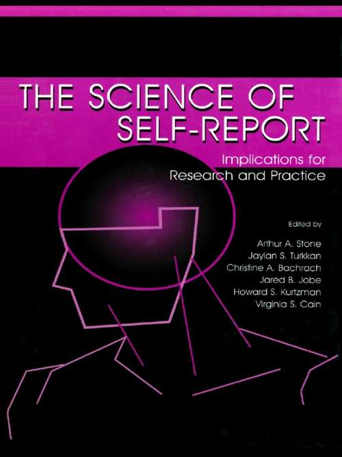 The Science of Self-report: Implications for Research and Practice