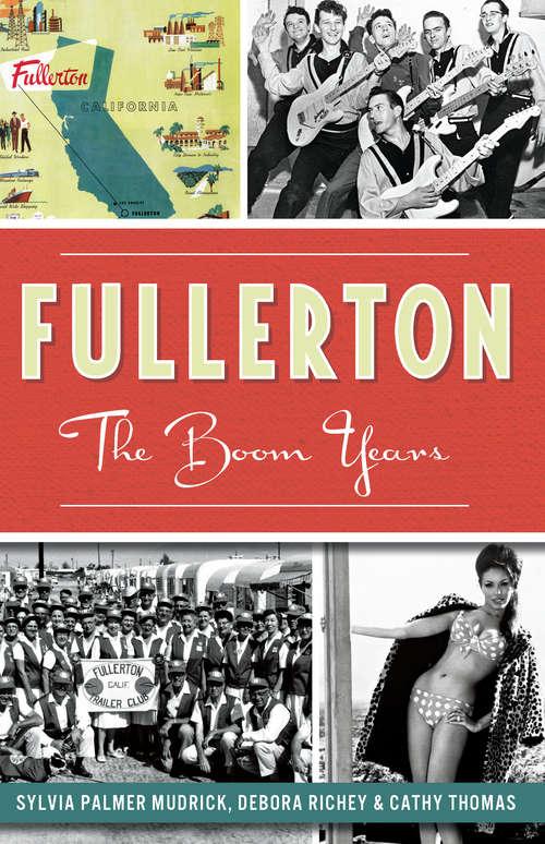 Fullerton: The Boom Years
