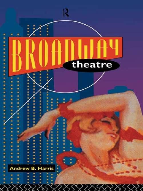 Broadway Theatre (Theatre Production Studies)