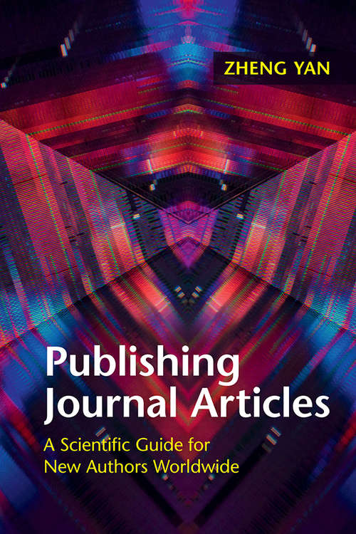Publishing Journal Articles: A Scientific Guide for New Authors Worldwide