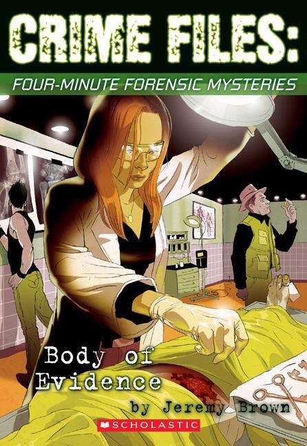 Body Of Evidence (Crime Files #1)