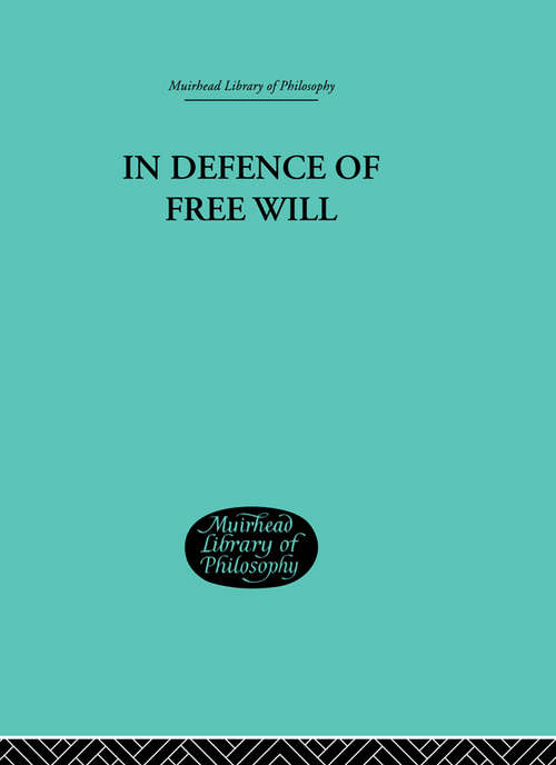 In Defence of Free Will: With other Philosophical Essays