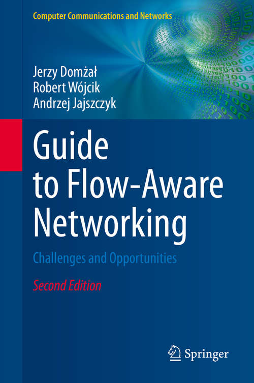 Guide to Flow-Aware Networking: Challenges and Opportunities (Computer Communications and Networks #0)