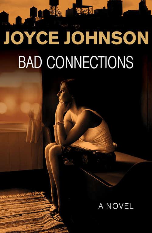 Bad Connections: A Novel
