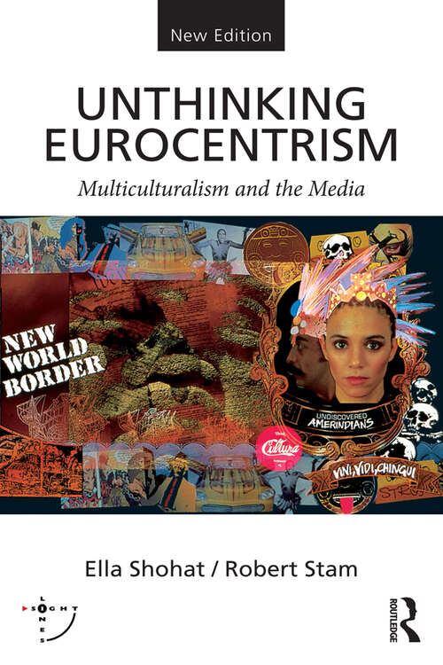 Unthinking Eurocentrism: Multiculturalism and the Media