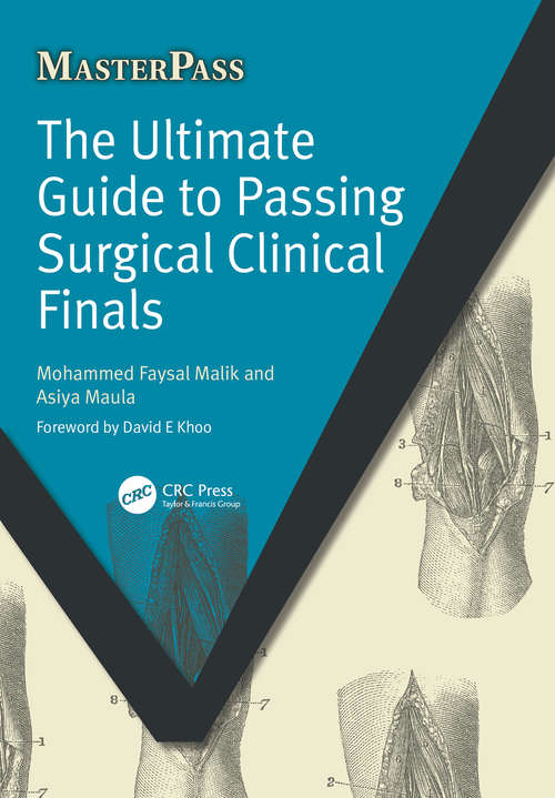 The Ultimate Guide to Passing Surgical Clinical Finals (MasterPass)
