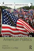New Directions in American Politics (New Directions in American Politics)