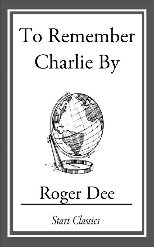 To Remember Charlie By