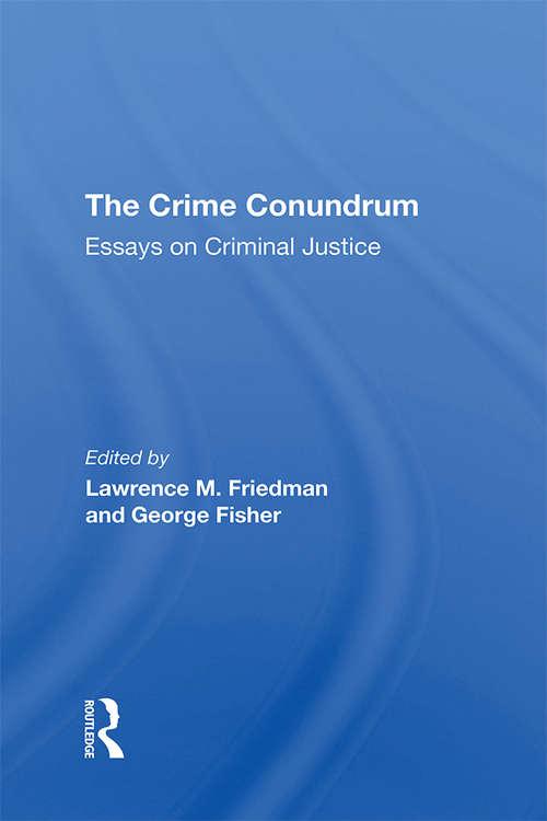 The Crime Conundrum: Essays On Criminal Justice