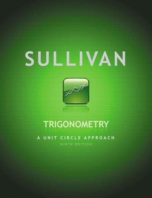 Trigonometry: A Unit Circle Approach (9th Edition)