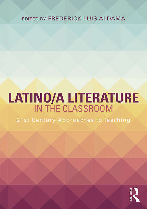 Latino/a Literature in the Classroom: Twenty-first-century approaches to teaching